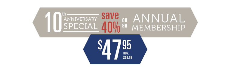 10th Anniversary Special Save 40% on an Annual Membership