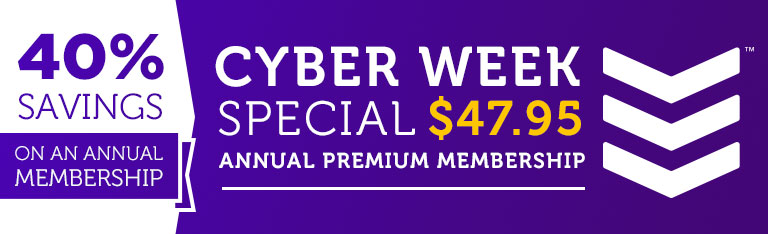 CyberWeek Special Save 40% on an Annual Membership only $47.95