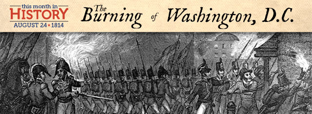 The Burning of Washington: August 24, 1814
