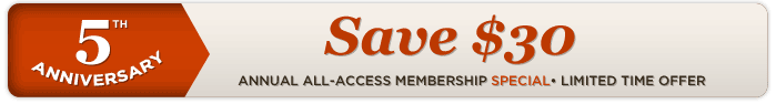 5th Anniversary Special Discount for All-Access Annual Membership: Limited Time Offer, Expires January 31, 2012